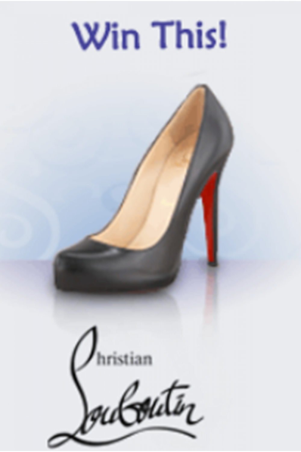 Win Christian Louboutins – Squeal!